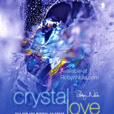 Crystal Love: Gem and Mineral Art Calendar by Robyn Nola